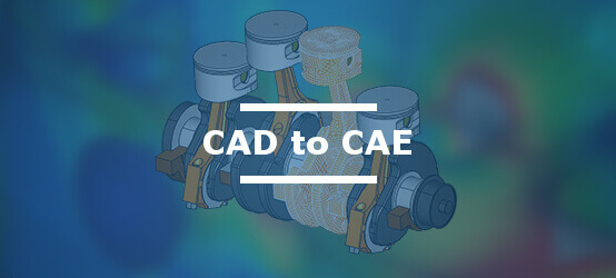 CADfix CAD model reuse for CAE