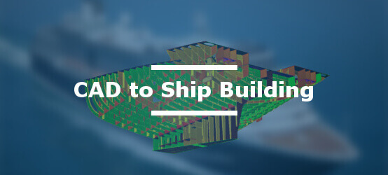 CADfix CAD model reuse for Ship Building